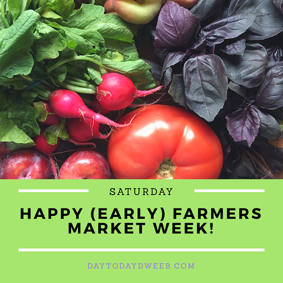 Happy (early) Farmers Market Week!