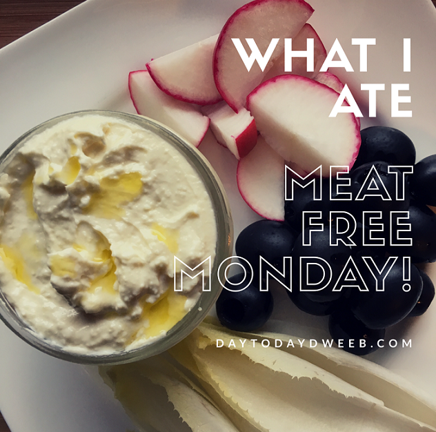 What I Ate…(Meat Free Monday)